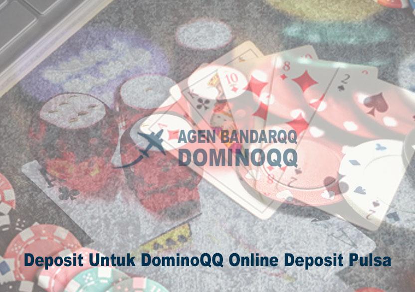 DominoQQ Online Deposit Pulsa - Agen DominoQQ Dan BandarQQ